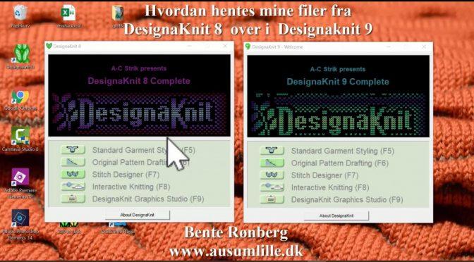 Hvordan hentes mine filer fra DesignaKnit 8 over i DesignaKnit 9
